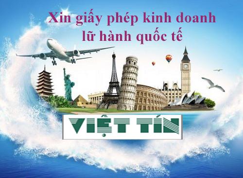 Xin giấy phép kinh doanh lữ hành quốc tế dễ dàng cùng Luật Việt Tín
