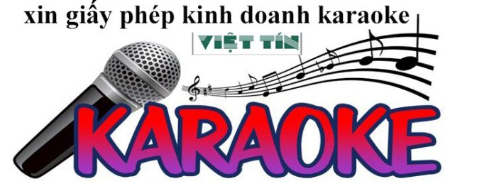 xin giấy phép kinh doanh karaoke đơn giản cùng Luật Việt Tín