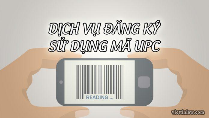 Luật Việt Tín Dịch vụ đăng ký sử dụng mã UPC