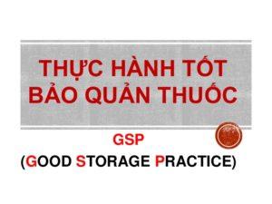 GSP là cơ sở thực hành tốt bảo quản thuốc