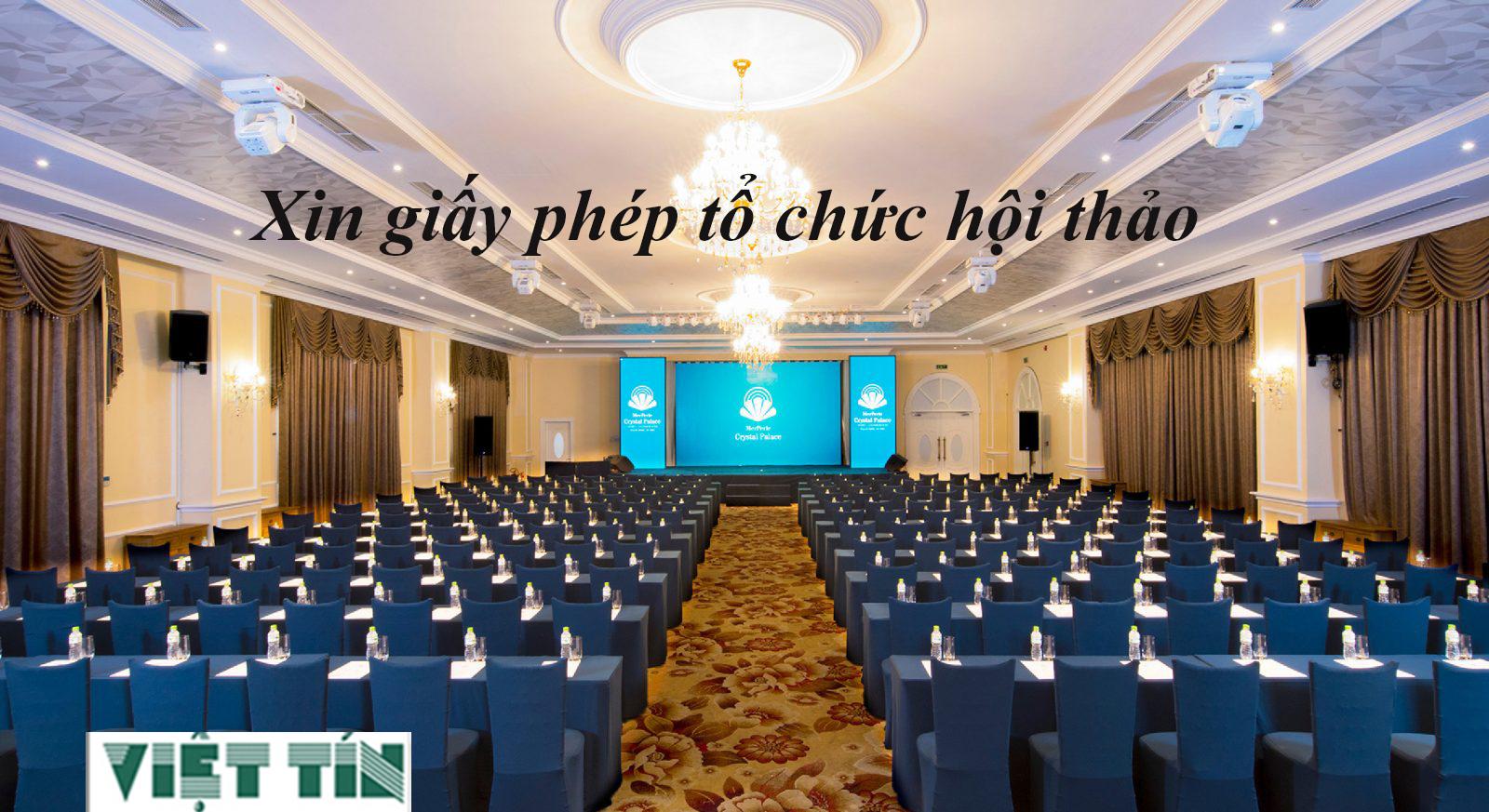 Xin giấy phép hội thảo dễ dàng cùng Luật Việt Tín