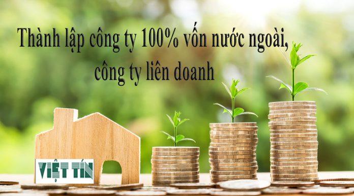 Thành lập công ty 100% vốn nước ngoài, công ty liên doanh