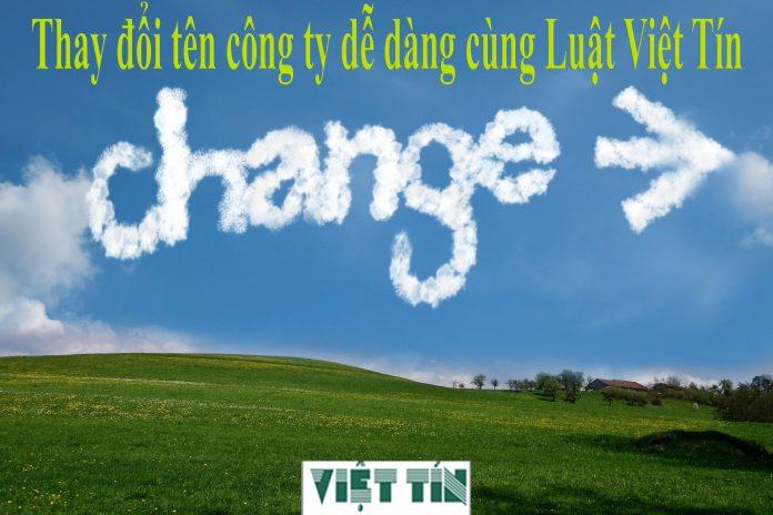 Thay đổi tên công ty dễ dàng cùng Luật Việt Tín
