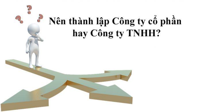 Nên thành lập Công ty cổ phần hay Công ty TNHH?